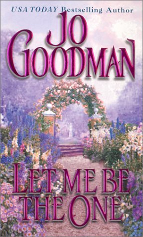 Let Me Be The One by Jo Goodman
