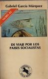 De viaje por los países socialistas by Gabriel García Márquez