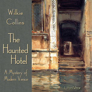 The Haunted Hotel (Librivox Audiobook)