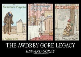 The Awdrey-Gore Legacy by Edward Gorey
