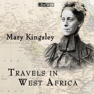 Travels in West Africa (Librivox Audiobook)