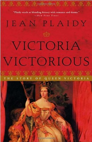 Victoria Victorious by Jean Plaidy