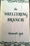 The Sheltering Branch by Marzieh Gail