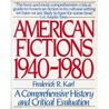 American Fictions 1940-1980: A Comprehensive History and Critical Evaluation