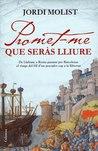 Promet-me que seràs lliure by Jordi Molist