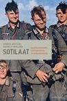 Sotilaat : taistelemisesta, tappamisesta ja kuolemisesta