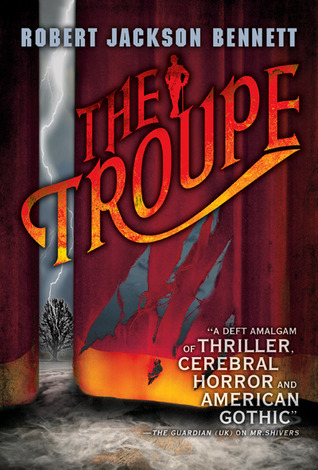 The Troupe by Robert Jackson Bennett