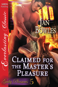 Claimed for the Master's Pleasure by Jan Bowles