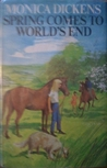 Spring Comes to World's End by Monica Dickens