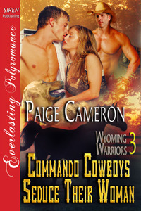 Commando Cowboys Seduce Their Woman by Paige Cameron