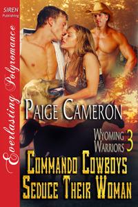 Commando Cowboys Seduce Their Woman (Wyoming Warriors, #3)