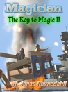 Magician: The Key to Magic II