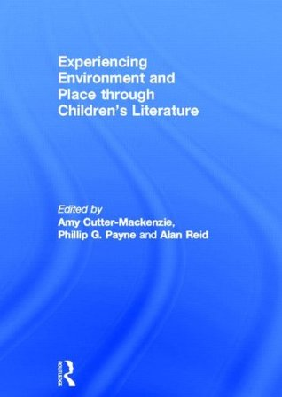 Experiencing Environment and Place Through Children's Literature