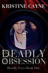 Deadly Obsession (Deadly Vices, #1)