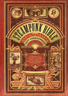 The Steampunk Bible by Jeff VanderMeer