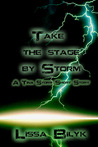 Take The Stage By Storm (Storm Force, #0.2)