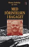 Med Förintelsen i Bagaget by Sioma Zubicky