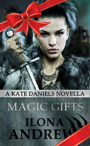 magic gifts kate daniels 5 4 by ilona andrews