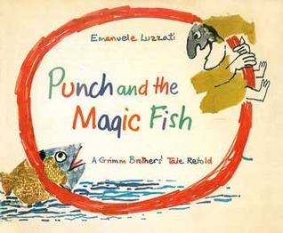 Punch and the Magic Fish: A Grimm Brothers' Tale Retold