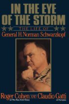 In the Eye of the Storm: The Life of General Norman Schwarzkopf