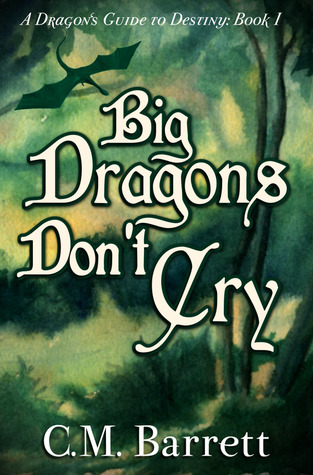 Big Dragons Don't Cry (A Dragon's Guide to Destiny, #1)