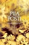Talven jälkeen valo by Piia Posti