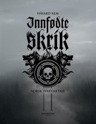 Innfødte skrik: Norsk svartmetall