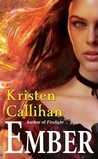 Ember by Kristen Callihan