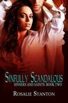 Sinfully Scandalous (Sinners and Saints, #2)