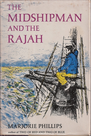 The Midshipman and the Rajah by Marjorie Phillips
