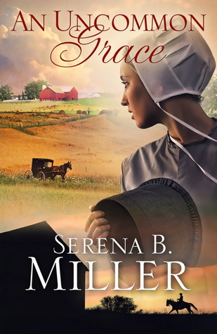 An Uncommon Grace by Serena B. Miller