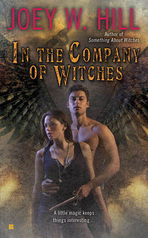 In the Company of Witches by Joey W. Hill