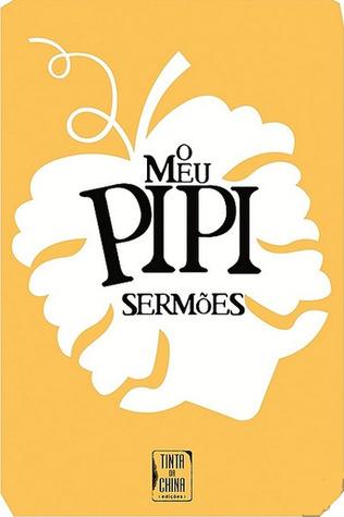 O Meu Pipi - Sermões