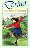Drina Dances in Switzerland (Drina, #9)