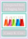 Unexpected Item in Bagging Area by Casey K. Cox