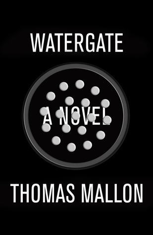 Watergate by Thomas Mallon