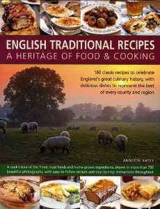 English traditional recipes a heritage of food cooking by annette 6930193 forumfinder Image collections