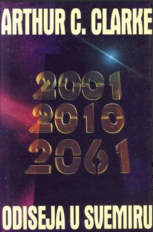 2001, 2010, 2061: Odiseja u svemiru (Space Odyssey #1-3)