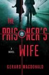 The Prisoner's Wife by Gerard Macdonald
