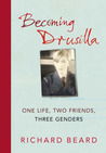 Becoming Drusilla: One Life, Two Friends, Three Genders