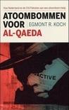 Atoombommen voor Al-Qaeda: hoe Nederland en de CIA Pakistan aan de atoombom hielp