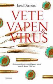 Vete, vapen och virus : en kort sammanfattning av mänsklighetens historia under de senaste 13000 åren
