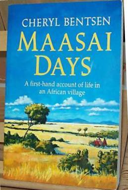 Masai Days by Cheryl Bentson