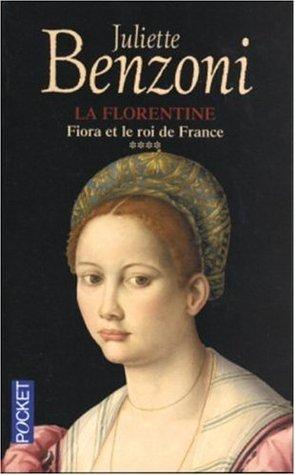 Fiora et Le Roi de France (La Florentine, #4)