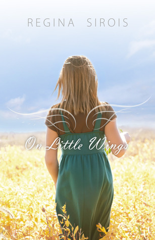 On Little Wings by Regina Sirois