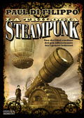 La trilogia Steampunk by Paul Di Filippo