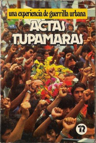 Actas tupamaras: Una experiencia de guerrilla urbana