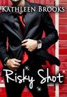 Risky Shot by Kathleen Brooks