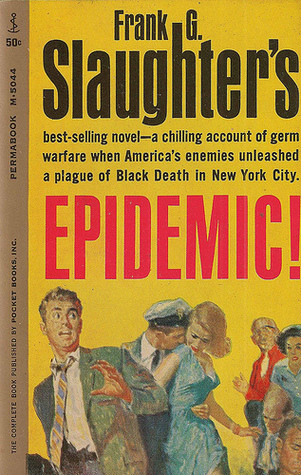 Epidemic by Frank G. Slaughter