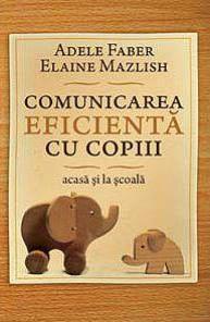 Comunicarea eficientă cu copiii by Adele Faber